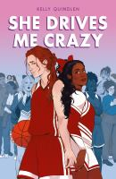 She Drives Me Crazy by Kelly Quindlen