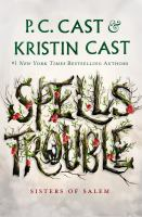 Spells Trouble by P.C. and Kristin Cast